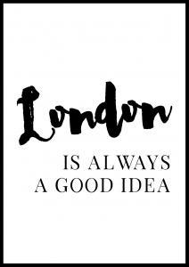 London is always good